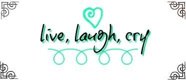 live, laugh cry